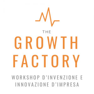 The Growth Factory: workshop d'invenzione e innovazione d'impresa